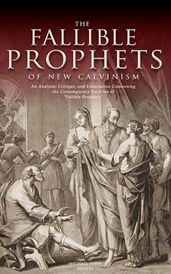 ...The Fallible Prophets of New Calvinism...
